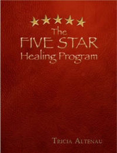 The Five Star Healing Program - Tricia Altenau